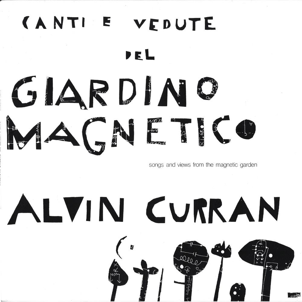 Alvin Curran – Canti E Vedute Del Giardino Magnetico album cover