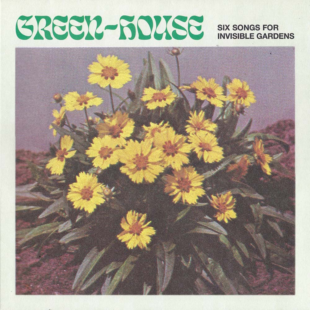 Green-House - Six Songs for Invisible Gardens album cover