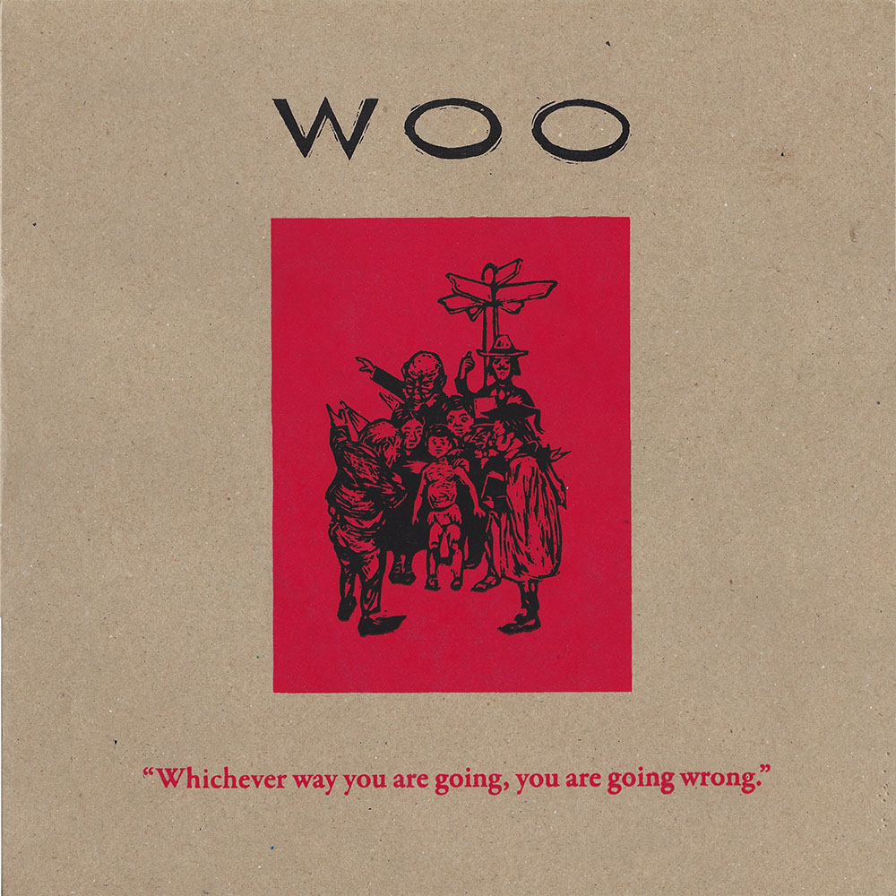 Woo – Whichever Way You Are Going, You Are Going Wrong album cover