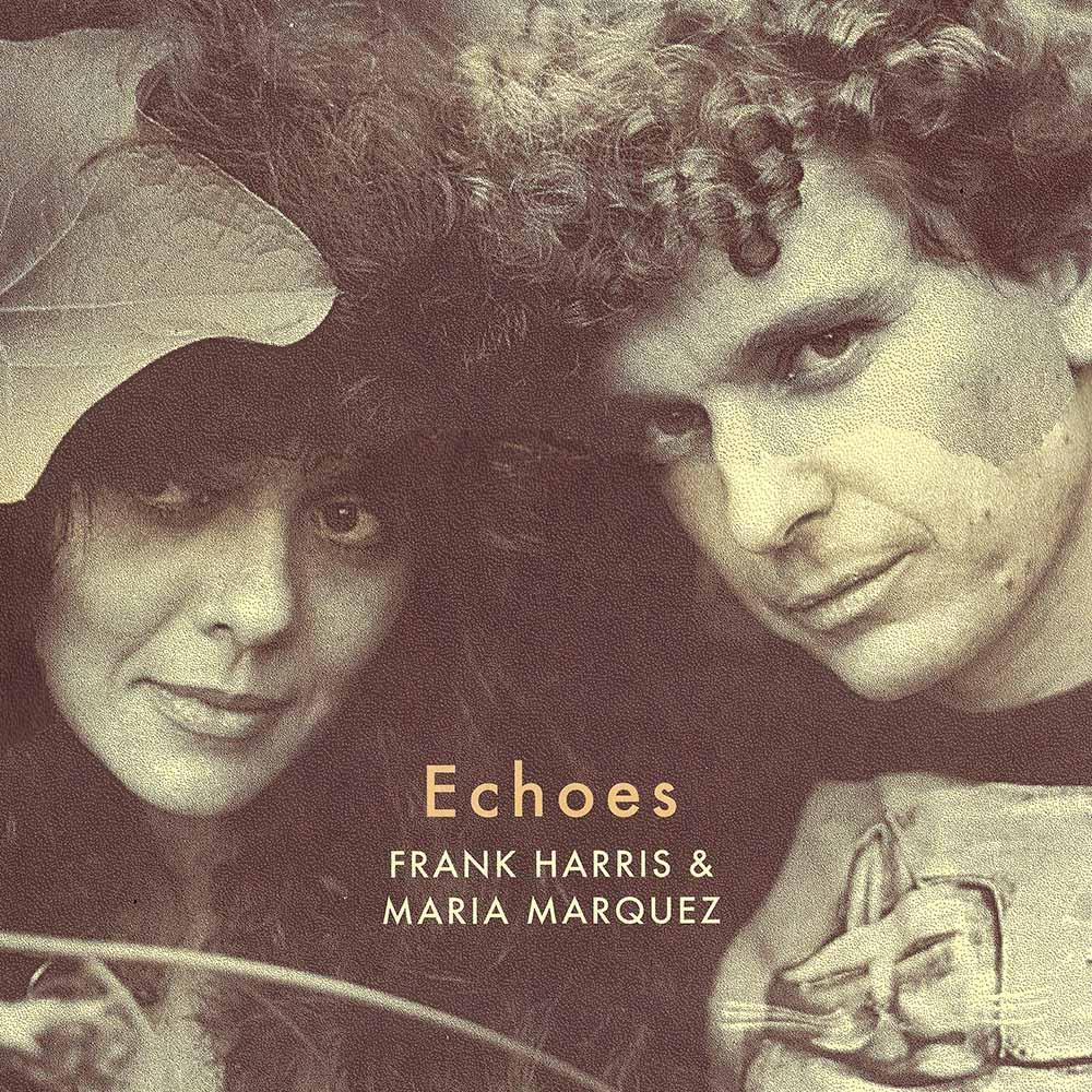 Frank Harris & Maria Marquez – Echoes album cover