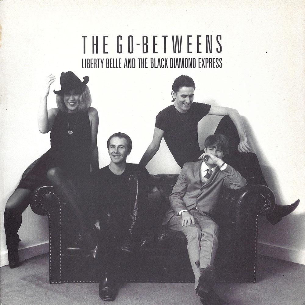The Go-Betweens Liberty Belle and the Black Diamond Express album cover