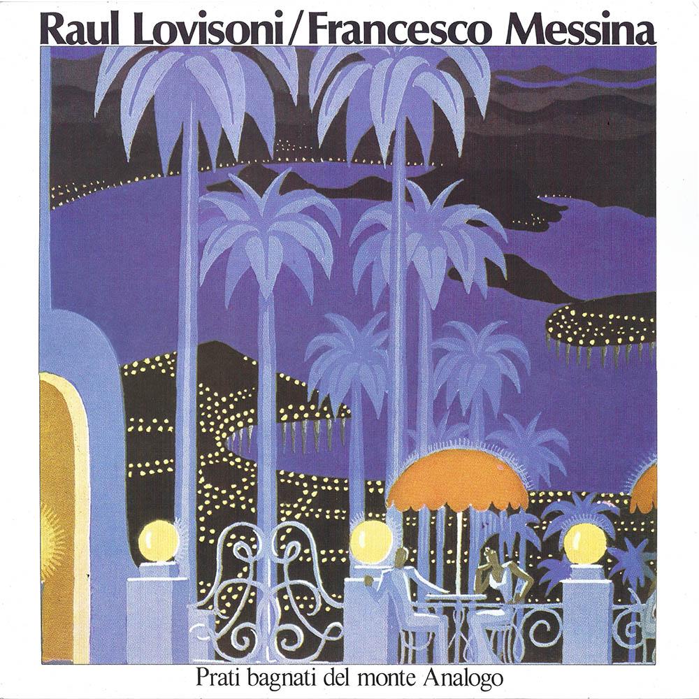 Raul Lovisoni / Francesco Messina – prati bagnati del monte analogo album cover