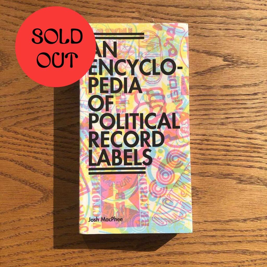 Josh MacPhee – An Encyclopedia of Political Record Labels BOOK product image