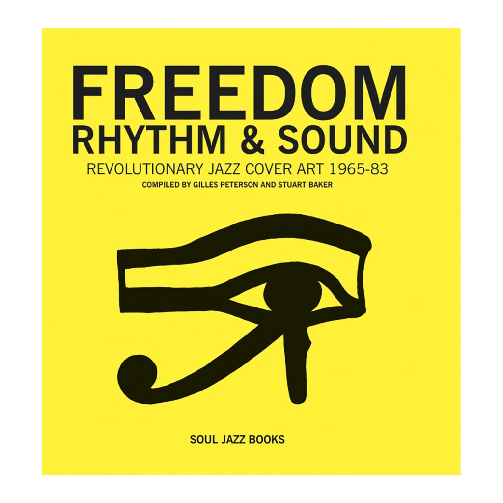 Gilles Peterson & Stuart Baker – Freedom, Rhythm & Sound: Revolutionary Jazz Original Cover Art 1965–83 BOOK product image