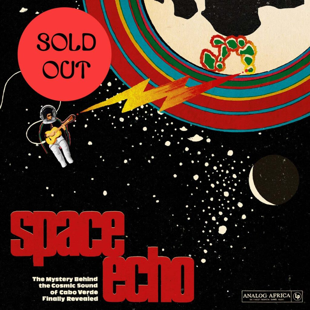 Various ‎– Space Echo – The Mystery Behind The Cosmic Sound Of Cabo Verde Finally Revealed! 2LP product image