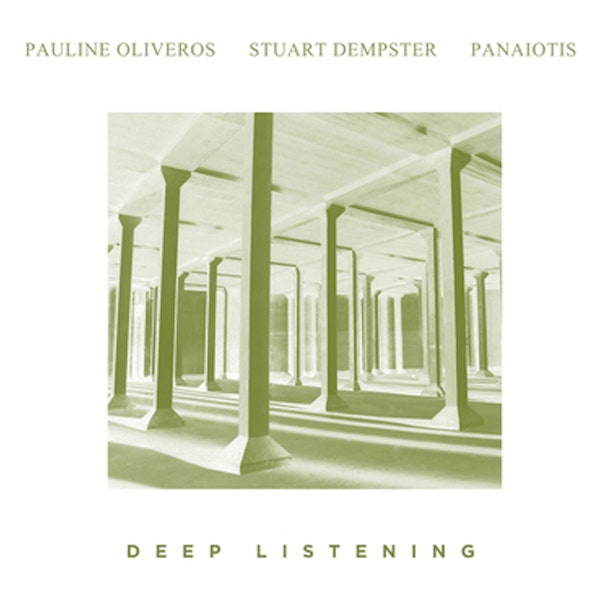 Pauline Oliveros / Stuart Dempster / Panaiotis - Deep Listening LP product image
