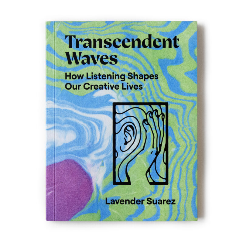 Lavender Suarez – Transcendent Waves: How Listening Shapes Our Creative Lives BOOK product image
