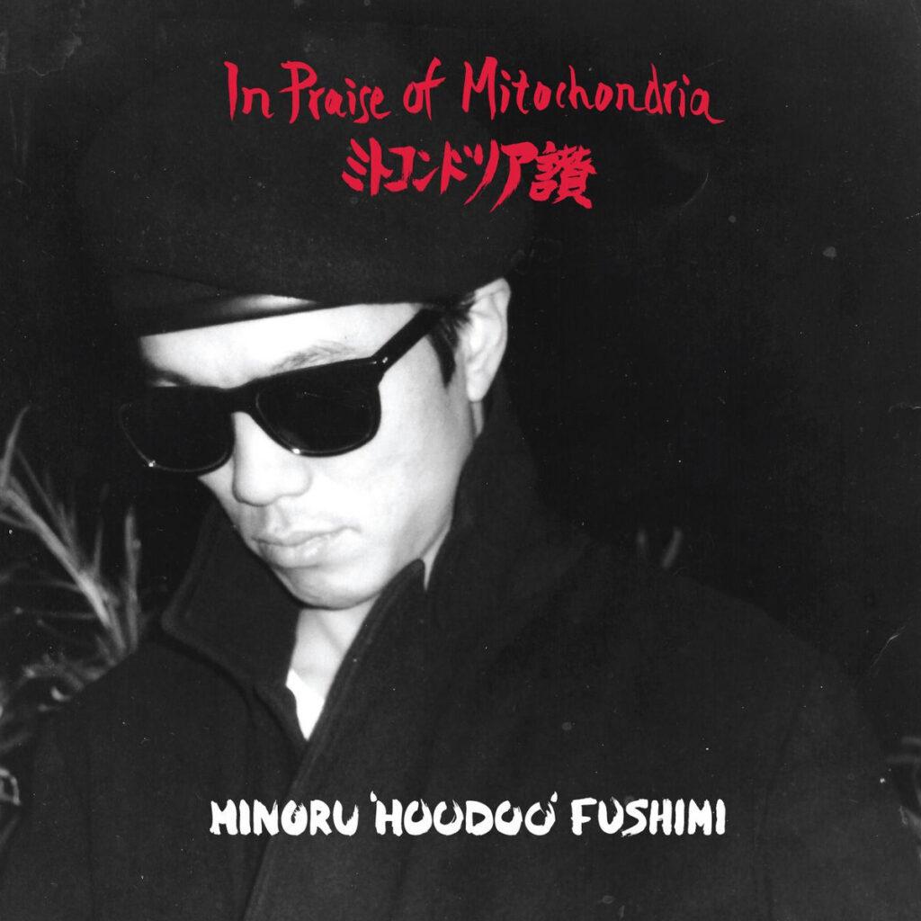 Minoru 'Hoodoo' Fushimi – In Praise Of Mitochondria 2LP product image