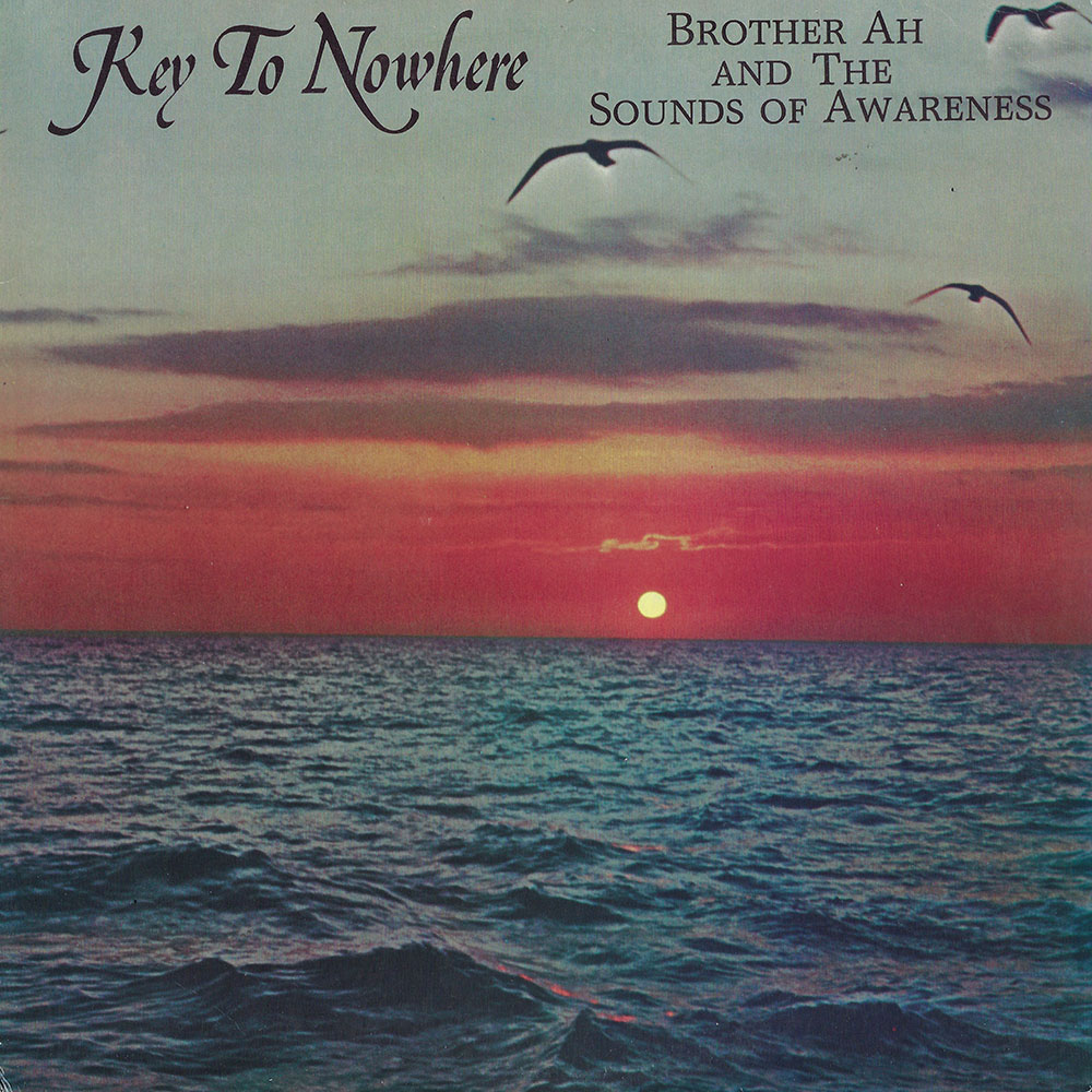 Brother Ah and The Sounds Of Awareness – Key to Nowhere album cover