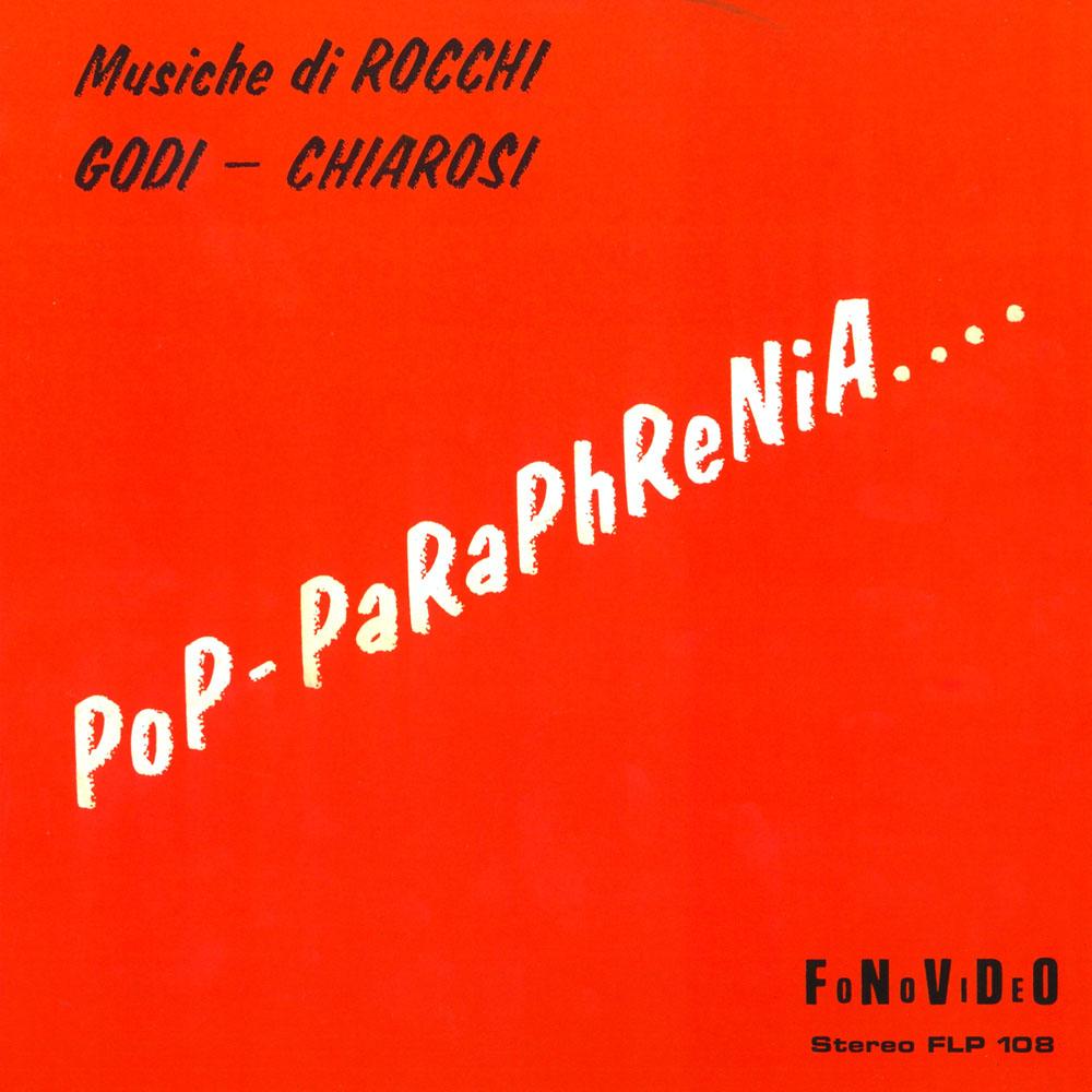 Rocchi – Godi – Chiarosi – Pop-Paraphrenia….. album cover