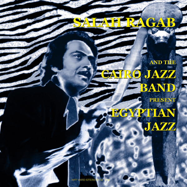 Salah Ragab And The Cairo Jazz Band – Egyptian Jazz album cover